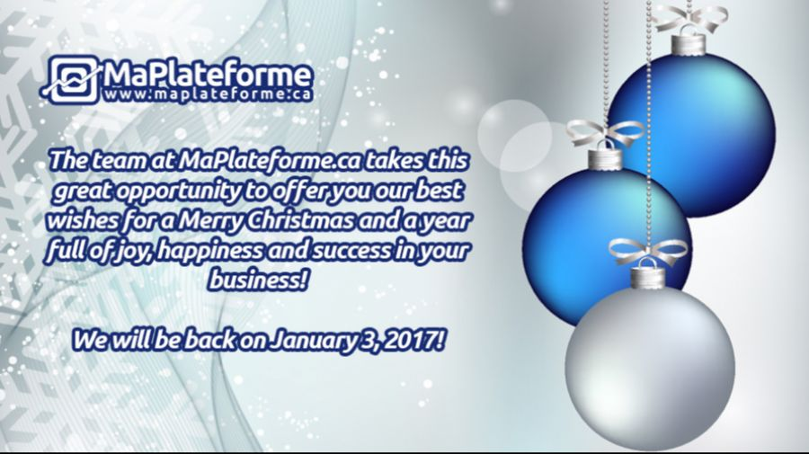 Happy Holiday Season 2016-2017 from the MaPlateforme.ca team