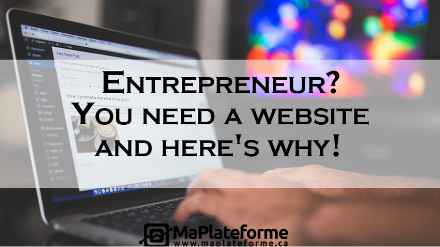 Are you an entrepreneur? You need a website, and here's why!